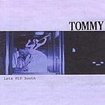 Tommy Lets Fly South