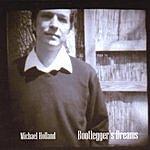 Michael Holland Bootlegger's Dreams