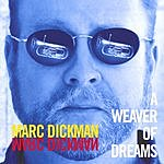Marc Dickman A Weaver Of Dreams