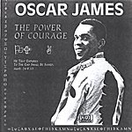 Oscar James The Power Of Courage