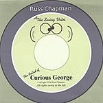 Russ Chapman The Ballad Of Curious George