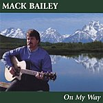 Mack Bailey On My Way