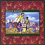 Mack Bailey Friends