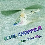Evil Chopper On The Fly