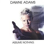 Dawne Adams Assume Nothing