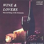 Maxwell King & His Orchestra Wine & Lovers