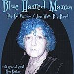Ed Vezinho Blue Haired Mama