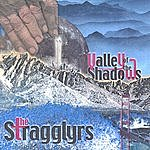 The Stragglyrs Valley Of The Shadows
