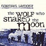 Norman Lamont The Wolf Who Snared The Moon