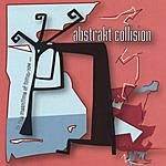 Abstrakt Collision In The Meantime Of Tomorrow...