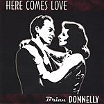 Brian Donnelly Here Comes Love