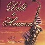 John Alexander Debt To Heaven