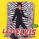 Lady Elvis It's Now Or Never