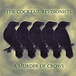 The Cocktail Revisionists A Murder Of Crows