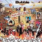 Bubble Rock N Roll Hell