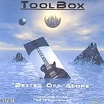 ToolBox Better Off Alone