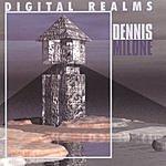 Dennis Milone Digital Realms