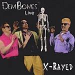 Dem Bones X-Rayed