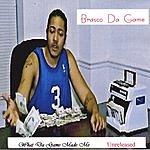 Brasco Da Game Unreleased
