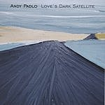 Andy Padlo Love's Dark Satellite