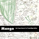 Mango An Experiment In Transfiguration