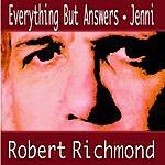 Robert Richmond Everything But Answers