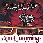 Ann Cummings Inside The Music, Who Says Love Isn't Dangerous?