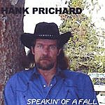 Hank Prichard Speakin' Of A Fall