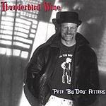 Pete 'Big Dog' Fetters Thunderbird Wine
