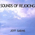 Jeff Sabins Sounds Of Rejoicing