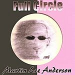 Martin Lee Anderson Full Circle