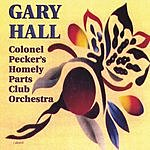 Gary M. Hall's The Occupants Colonel Pecker's Homely Parts Club Orchestra