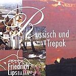 Friedrich Lips Russian And Trepak