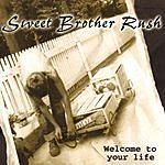 Sweet Brother Rush Welcome To Your Life
