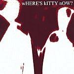 Where's Kitty? Where's Kitty Now?