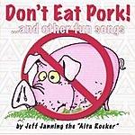 Jeff Janning Don't Eat Pork
