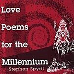 Stephen Spyrit Love Poems For The Millennium