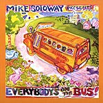 Mike Soloway Everybody's On The Bus - School Bus Songs