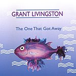 Grant Livingston The One That Got Away