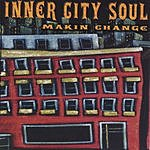 Inner City Soul Makin' Change
