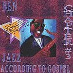 Ben Jazz According To Gospel Chapter 3