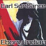 Earl SunDance Ebony Indian
