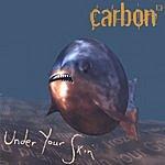 Carbon 13 Under Your Skin