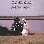 Vicki Blankenship Don't Forget To Breathe
