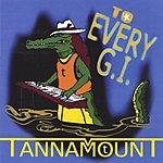 LeRoy Tannamount Tannamount To Every G.I.