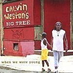 Calvin Weston's Big Tree When We Were Young