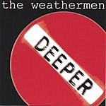 The Weathermen Deeper With The Weathermen