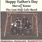 Harvey Keene & The Last Stop Cafe Band Happy Fathers Day