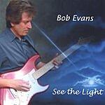 Bob Evans See The Light