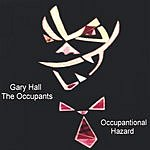 Gary M. Hall's The Occupants Occupantional Hazard